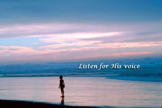Listen for His voice
